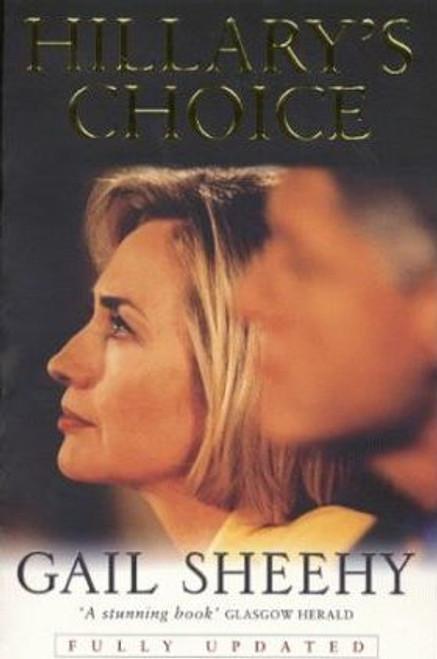 Sheehy, Gail / Hillary's Choice
