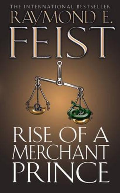 Feist, Raymond E. / Rise of a Merchant Prince (Serpentwar Saga Book 2)