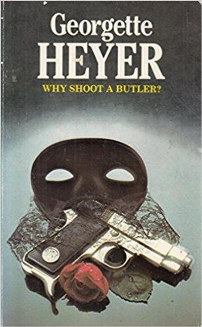 Heyer, Georgett / Why Shoot a Butler?