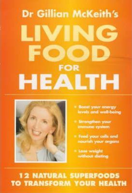 McKeith, Gillian / Living Foods for Health