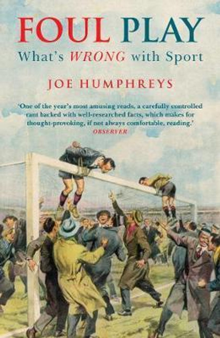 Humphreys, Joe / Foul Play : What's Wrong with Sport