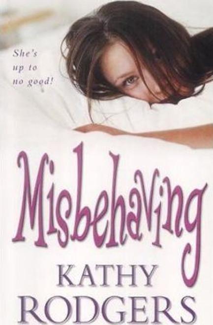Rodgers, Kathy / Misbehaving