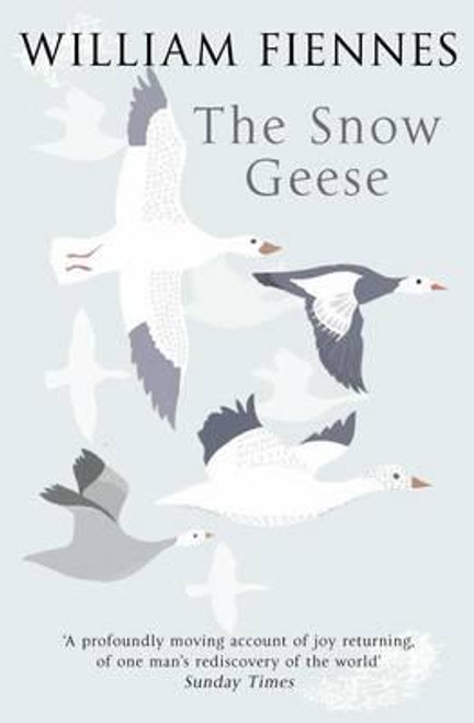 Fiennes, William / The Snow Geese