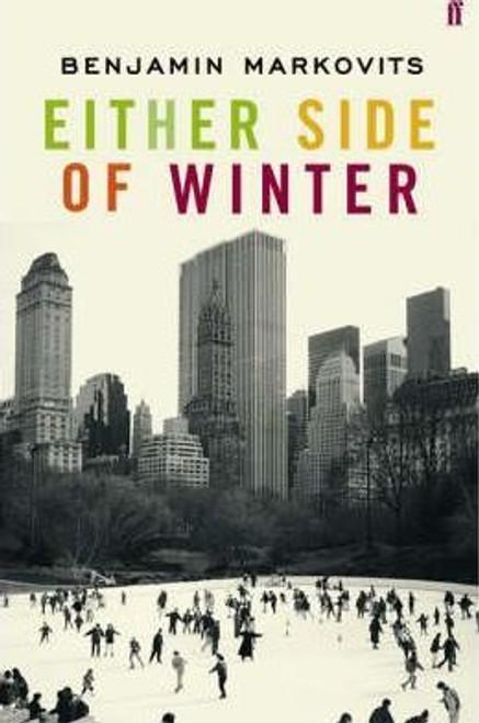 Markovits, Benjamin / Either Side of Winter