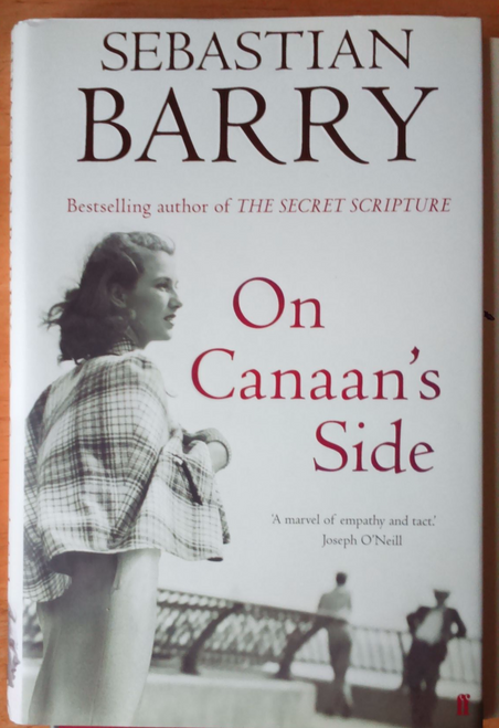 Barry, Sebastian - On Canaan's Side SIGNED FIrst Edition HB  BRAND NEW