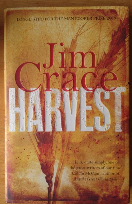 Crace, Jim - Harvest - SIGNED Hardcover 2013 Booker Prize