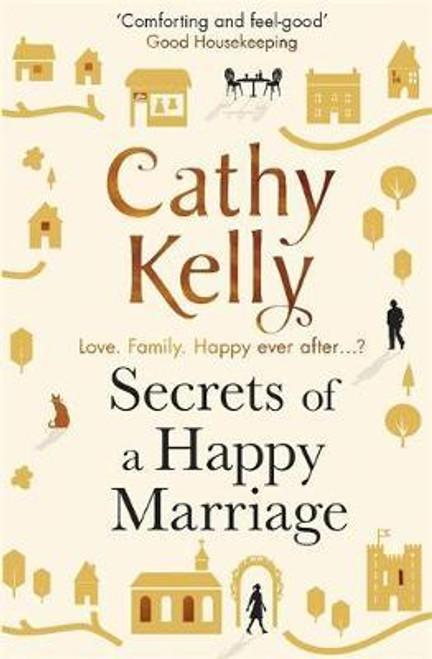 Kelly, Cathy - Secrets of a Happy Marriage PB 2017