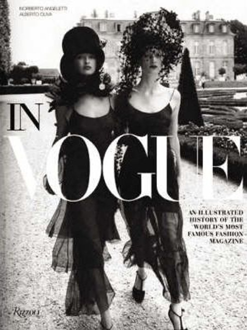 In Vogue - Illustrated History of the World most Famous Fashion Magazine HB Rizzoli 1st Ed