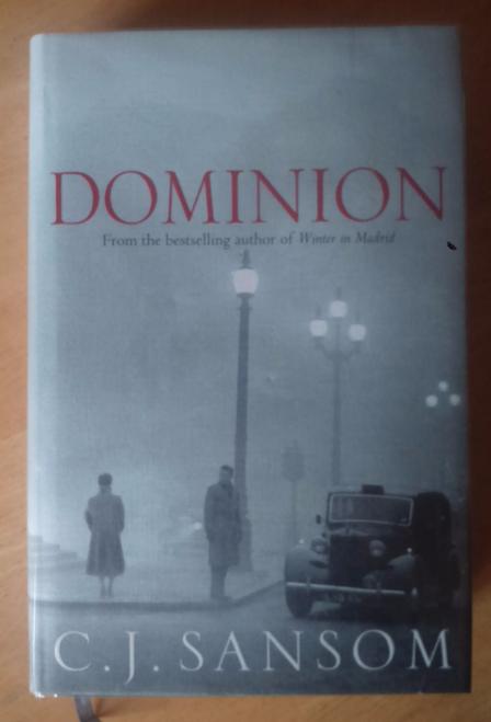 Sansom, C.J - Dominion SIGNED Hardcover 1st Ed Alternate History  Crime thriller