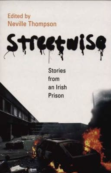 Thompson, Neville / Streetwise : Stories From An Irish Prison