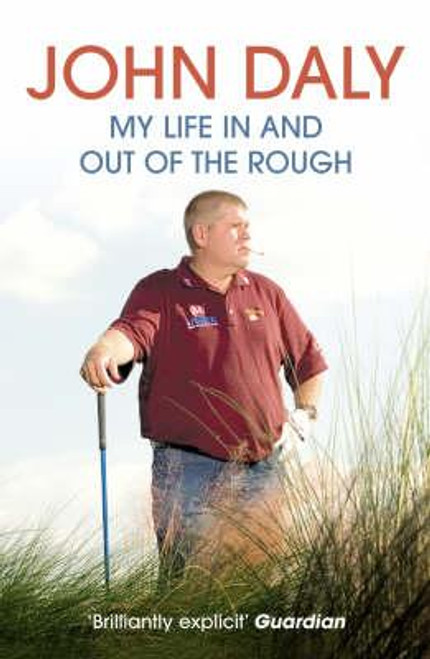 Daly, John / John Daly : My Life in and out of the Rough