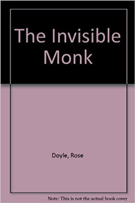 Doyle, Rose / The Invisible Monk