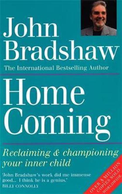 Bradshaw, John / Homecoming : Reclaiming & championing your inner child (Large Paperback)