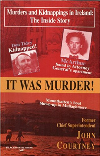 Courtney, John / It Was Murder - Murders and Kidnapping in Ireland (Large Paperback)