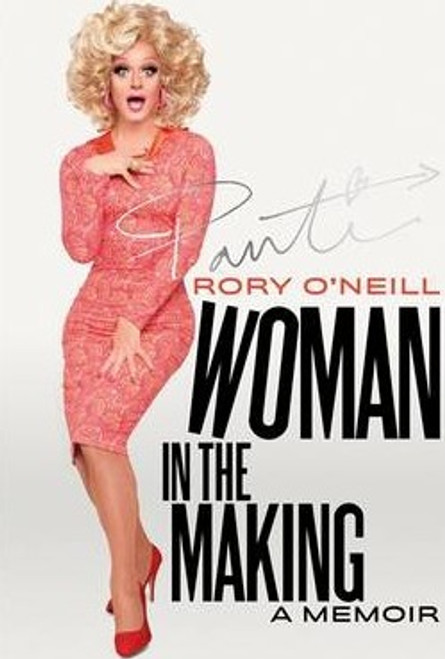 O'Neill, Rory / Woman in the Making : Panti's Memoir (Large Paperback)