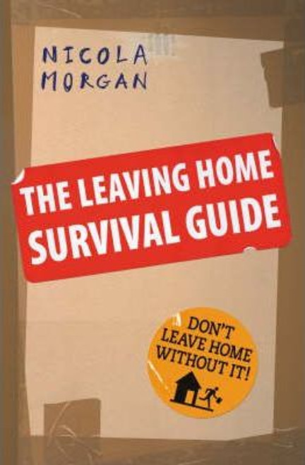 Morgan, Nicola / The Leaving Home Survival Guide (Large Paperback)