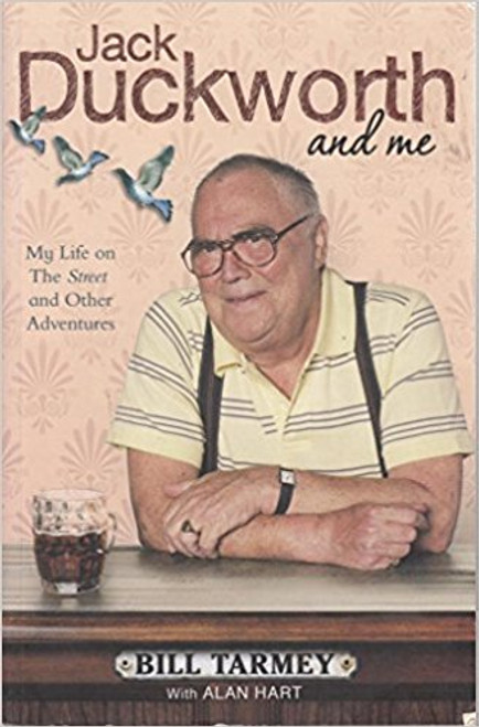 Tarmey, Bill / Jack Duckworth and Me: My Life on the Street and Other Adventures (Large Paperback)
