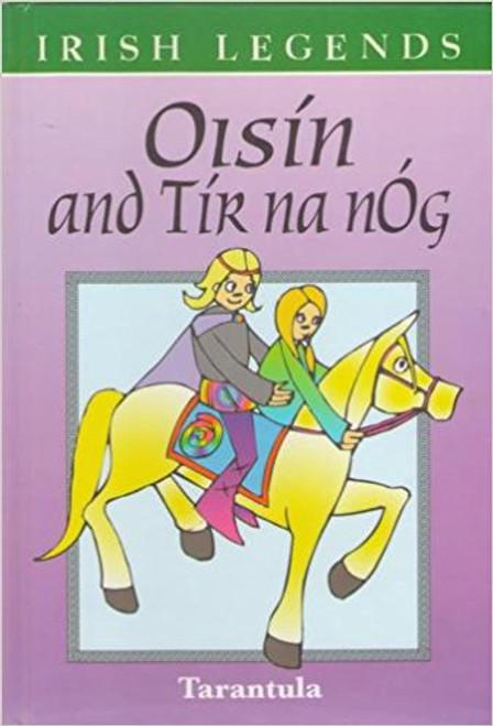 Irish legends: Oisin and Tir Na Nog