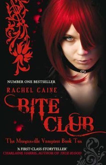 Caine, Rachel / Bite Club : Morganville Vampires