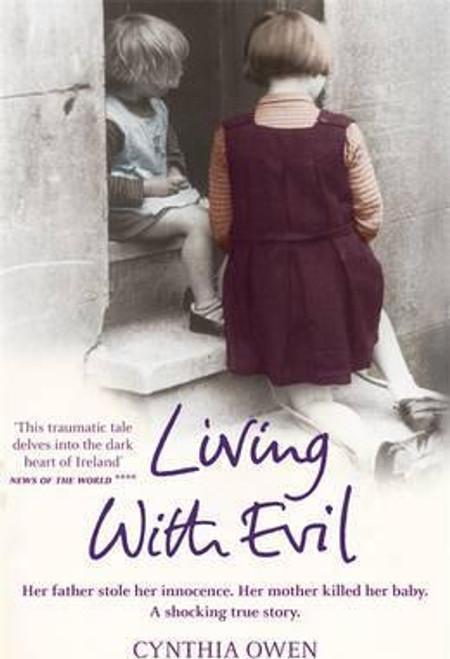 Owen, Cynthia / Living With Evil