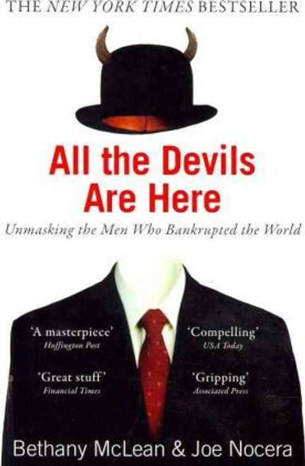 McLean, Bethany / All The Devils Are Here : Unmasking the Men Who Bankrupted the World