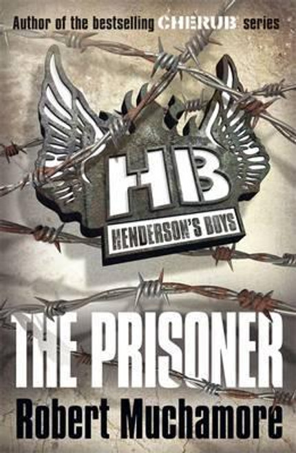 Muchamore, Robert / Henderson's Boys: The Prisoner