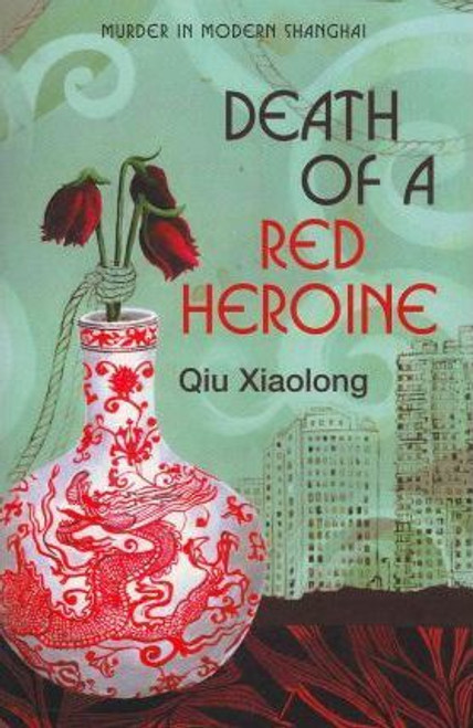 Xiaolong, Qiu / Death of a Red Heroine