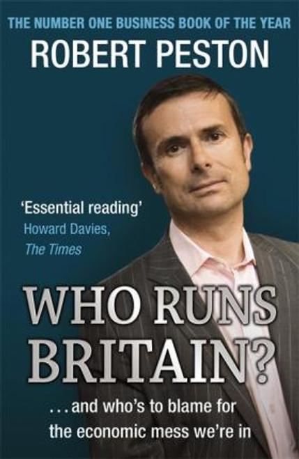 Peston, Robert / Who Runs Britain?