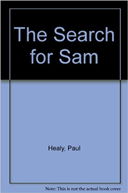 Healy, Paul / The Search for Sam