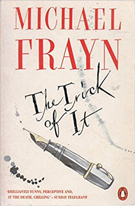 Frayn, Michael / The Trick of It