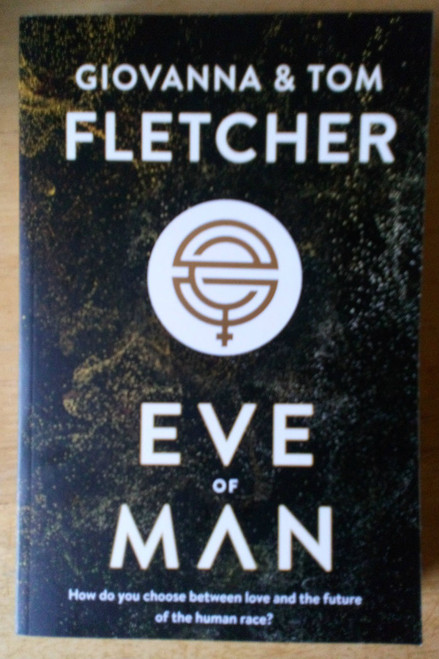 Fletcher, Tom & Giovanna - Eve of Man - PB Science Fiction YA 2018  Proof Copy