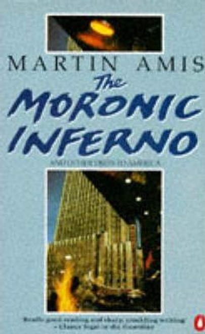 Amis, Martin / The Moronic Inferno And Other Visits to America