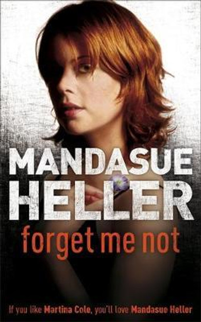 Heller, Mandasue / Forget Me Not