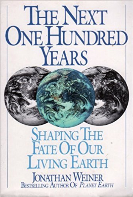Weiner, Jonathan / The Next One Hundred Years: Shaping the Fate of Our Living Earth (Large Hardback)