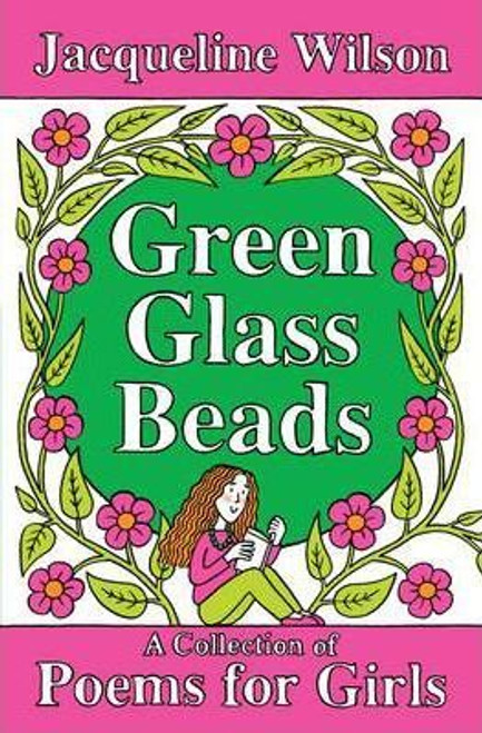 Wilson, Jacqueline / Green Glass Beads : A collection of poems for Girls (Large Hardback)
