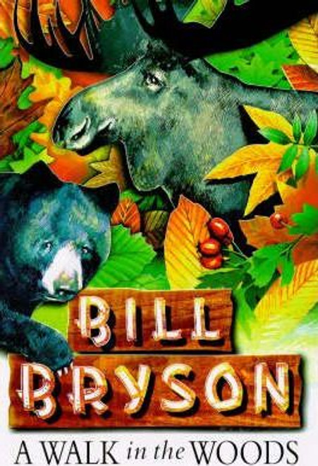 Bryson, Bill / A Walk in the Woods (Large Hardback)