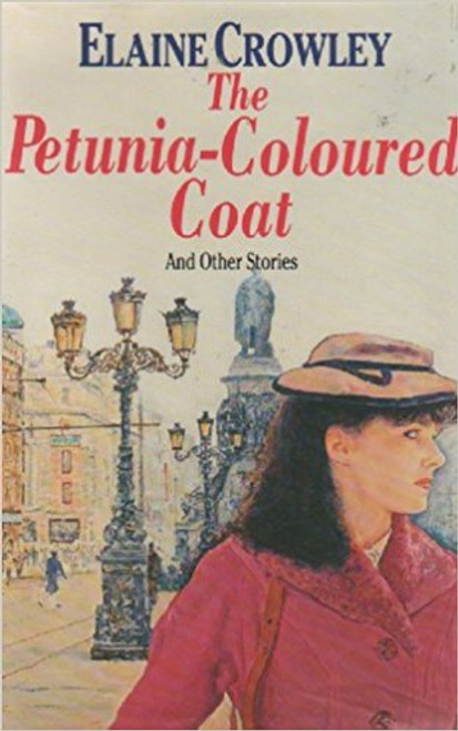 Crowley, Elaine / Petunia-coloured Coat and Other Stories (Large Hardback)