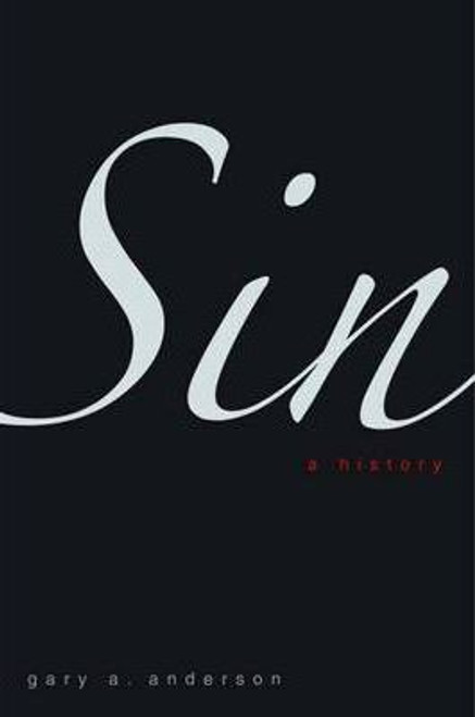 Anderson, Gary A. / Sin : A History (Large Hardback)