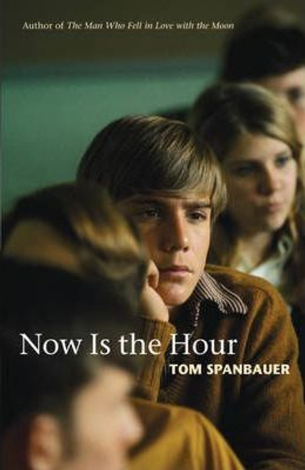 Spanbauer, Tom / Now Is the Hour (Large Hardback)