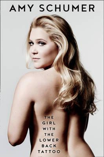 Schumer, Amy / The Girl with the Lower Back Tattoo (Large Paperback)