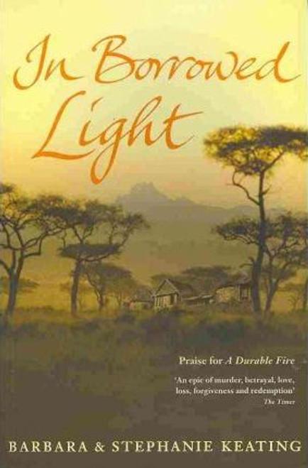 Keating, Barbara & Stephanie / In Borrowed Light (Large Paperback)
