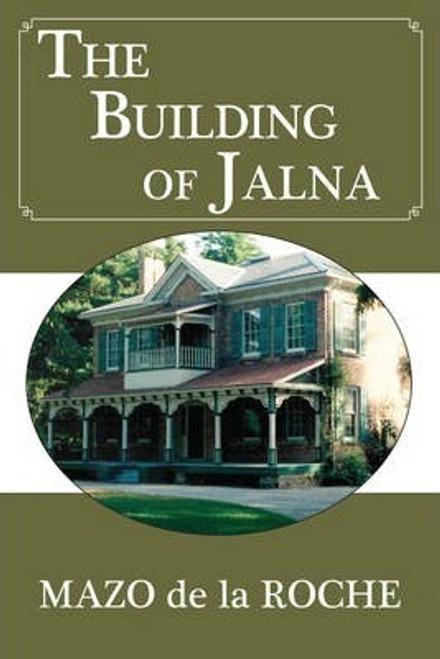 de la Roche, Mazo / The Building of Jalna (Large Paperback)