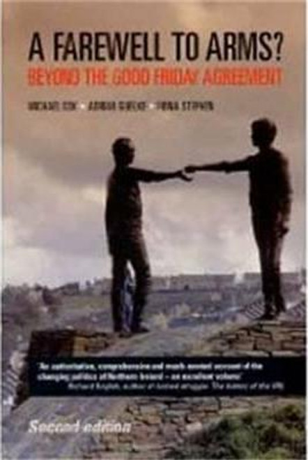 Cox, Michael / A Farewell to Arms? : Beyond the Good Friday Agreement (Large Paperback)