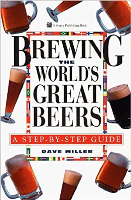 Miller, Dave / Brewing the World's Great Beers: A Step-By-Step Guide (Large Paperback)