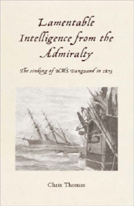 Thomas, Chris / Lamentable Intelligence: The Sinking of the HMS Vanguard in 1875 (Large Paperback)