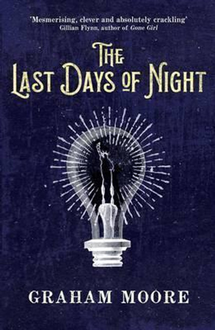 Moore, Graham / The Last Days of Night (Large Paperback)