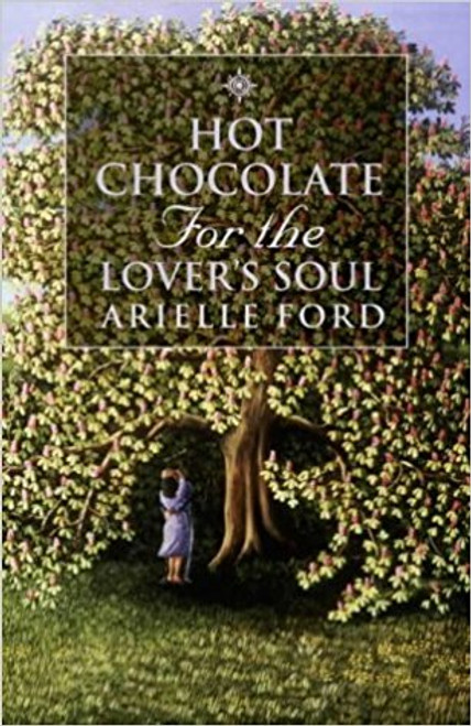 Ford, Arielle / Hot Chocolate for the Lover's Soul: 101 true stories of soul mates (Large Paperback)