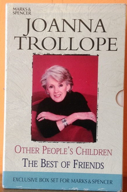 Joanna Trollope: Other People's Children / The Best of Friends (2 Book Box Set)