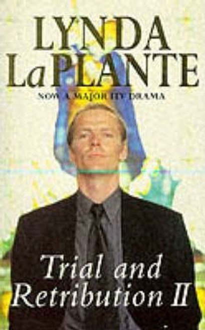 La Plante, Lynda / Trial and Retribution II