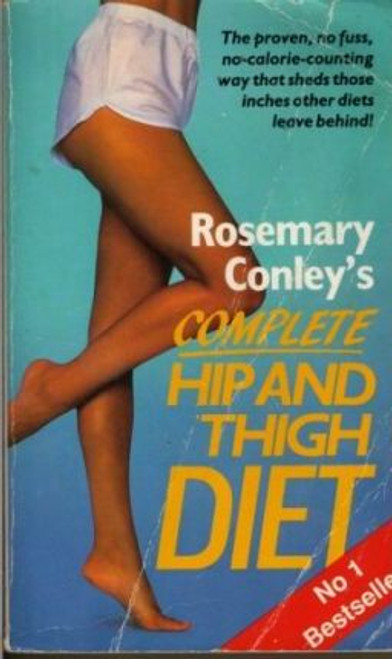 Conley, Rosemary / Complete Hip and Thigh Diet